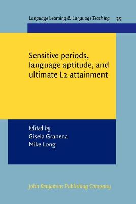 Sensitive periods, language aptitude, and ultimate L2 attainment - Language Learning & Language Teaching 35 (Hardback)