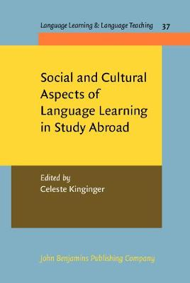 Social and Cultural Aspects of Language Learning in Study Abroad - Language Learning & Language Teaching 37 (Hardback)