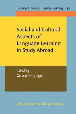 Social and Cultural Aspects of Language Learning in Study Abroad - Language Learning & Language Teaching 37 (Paperback)