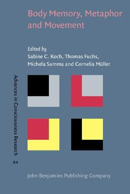 Body Memory, Metaphor and Movement - Advances in Consciousness Research 84 (Hardback)