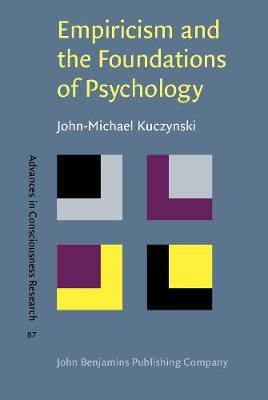 Empiricism and the Foundations of Psychology - Advances in Consciousness Research 87 (Hardback)