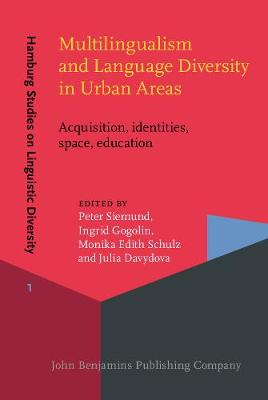 Multilingualism and Language Diversity in Urban Areas: Acquisition, identities, space, education - Hamburg Studies on Linguistic Diversity 1 (Hardback)