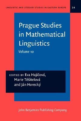 Prague Studies in Mathematical Linguistics: Volume 10 - Linguistic and Literary Studies in Eastern Europe 34 (Hardback)