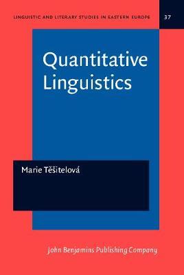 Quantitative Linguistics - Linguistic and Literary Studies in Eastern Europe 37 (Hardback)