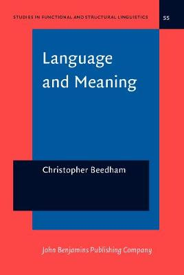 Language and Meaning: The structural creation of reality - Studies in Functional and Structural Linguistics 55 (Hardback)