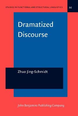 Dramatized Discourse: The Mandarin Chinese <i>ba</i>-construction - Studies in Functional and Structural Linguistics 56 (Hardback)