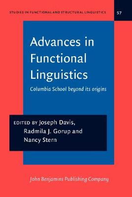 Advances in Functional Linguistics: Columbia School beyond its origins - Studies in Functional and Structural Linguistics 57 (Hardback)