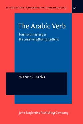 The Arabic Verb: Form and meaning in the vowel-lengthening patterns - Studies in Functional and Structural Linguistics 63 (Hardback)