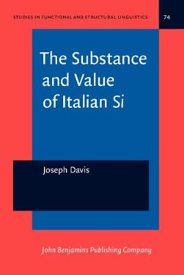 The Substance and Value of Italian <i>Si</i> - Studies in Functional and Structural Linguistics 74 (Hardback)