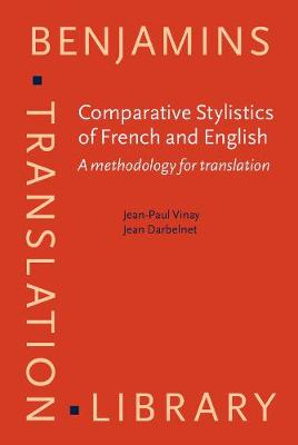 Comparative Stylistics of French and English: A methodology for translation - Benjamins Translation Library 11 (Hardback)
