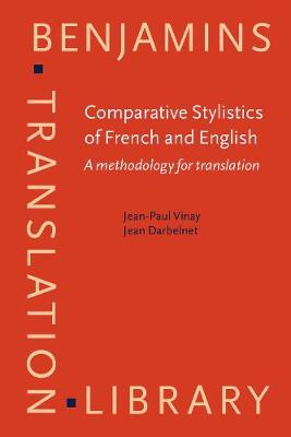 Comparative Stylistics of French and English: A methodology for translation - Benjamins Translation Library 11 (Paperback)