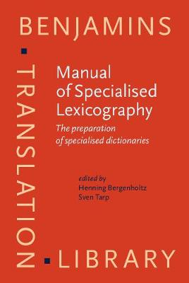 Manual of Specialised Lexicography: The preparation of specialised dictionaries - Benjamins Translation Library 12 (Hardback)