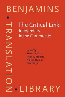 The Critical Link: Papers from the 1st International Conference on Interpreting in Legal, Health and Social Service Settings, Geneva Park, Canada, 1-4 June 1995 - Benjamins Translation Library 19 (Hardback)