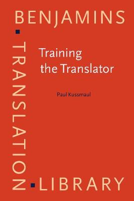 Training the Translator - Benjamins Translation Library 10 (Paperback)