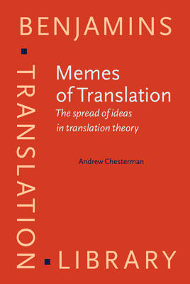 Memes of Translation: The spread of ideas in translation theory - Benjamins Translation Library 22 (Hardback)