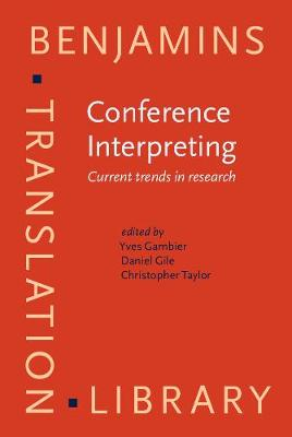 Conference Interpreting: Current trends in research. Proceedings of the International Conference on Interpreting: What do we know and how? - Benjamins Translation Library 23 (Hardback)