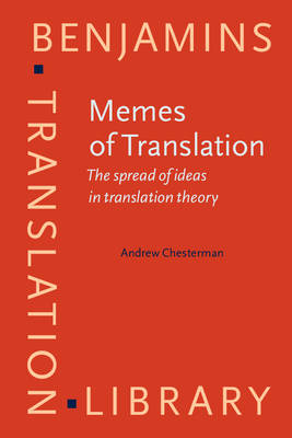 Memes of Translation: The spread of ideas in translation theory - Benjamins Translation Library 22 (Paperback)