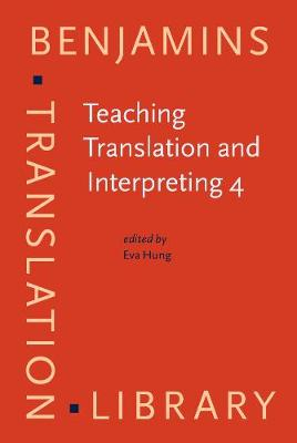 Teaching Translation and Interpreting 4: Building bridges - Benjamins Translation Library 42 (Hardback)
