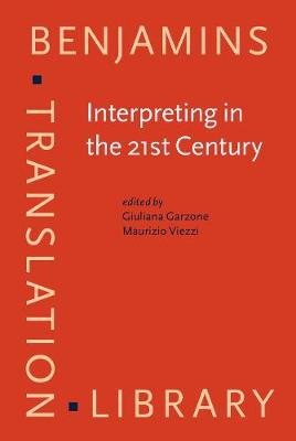 Interpreting in the 21st Century: Challenges and opportunities - Benjamins Translation Library 43 (Hardback)