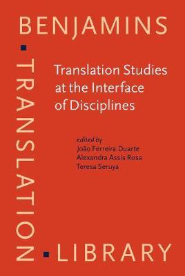 Translation Studies at the Interface of Disciplines - Benjamins Translation Library 68 (Hardback)