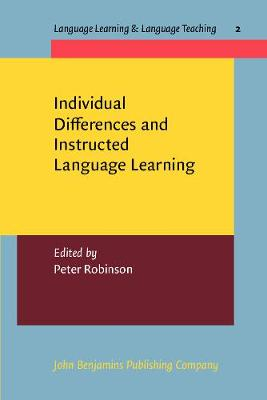 Individual Differences and Instructed Language Learning - Language Learning & Language Teaching 2 (Paperback)