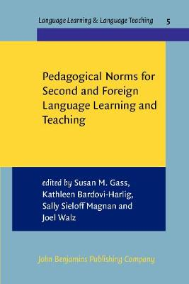 Pedagogical Norms for Second and Foreign Language Learning and Teaching: Studies in honour of Albert Valdman - Language Learning & Language Teaching 5 (Paperback)