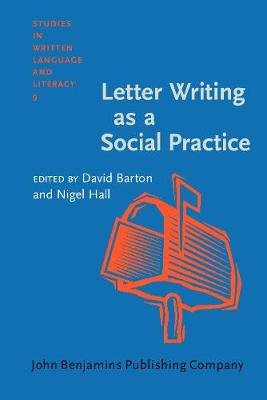 Letter Writing as a Social Practice - Studies in Written Language and Literacy 9 (Paperback)