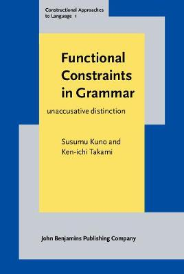 Functional Constraints in Grammar: On the unergative-unaccusative distinction - Constructional Approaches to Language 1 (Hardback)