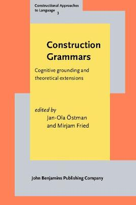 Construction Grammars: Cognitive grounding and theoretical extensions - Constructional Approaches to Language 3 (Paperback)