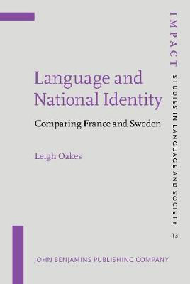 Language and National Identity: Comparing France and Sweden - IMPACT: Studies in Language, Culture and Society 13 (Hardback)