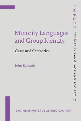 Minority Languages and Group Identity: Cases and Categories - IMPACT: Studies in Language, Culture and Society 27 (Hardback)