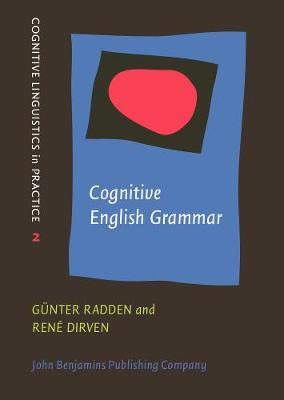 Cognitive English Grammar - Cognitive Linguistics in Practice 2 (Hardback)