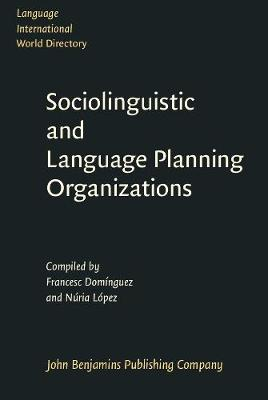 Sociolinguistic and Language Planning Organizations - Language International World Directory 1 (Hardback)