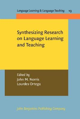 Synthesizing Research on Language Learning and Teaching - Language Learning & Language Teaching 13 (Hardback)