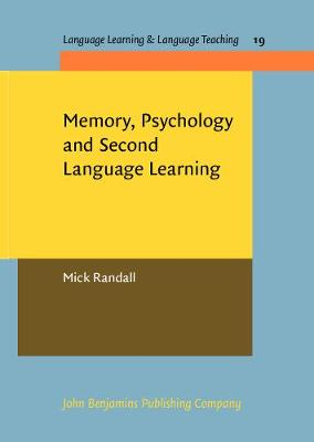 Memory, Psychology and Second Language Learning - Language Learning & Language Teaching 19 (Hardback)