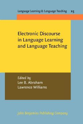 Electronic Discourse in Language Learning and Language Teaching - Language Learning & Language Teaching 25 (Hardback)