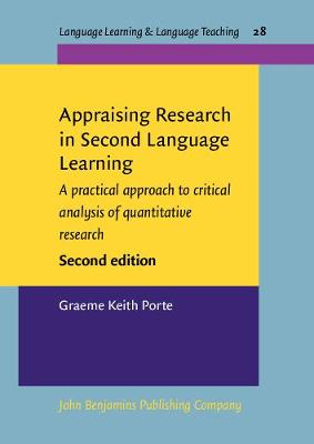 Appraising Research in Second Language Learning: A practical approach to critical analysis of quantitative research. <strong></strong> - Language Learning & Language Teaching 28 (Paperback)