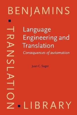 Language Engineering and Translation: Consequences of automation - Benjamins Translation Library 1 (Hardback)