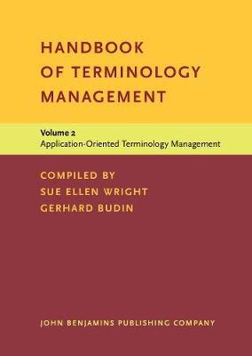 Handbook of Terminology Management: Volume 2: Application-Oriented Terminology Management - Handbook of Terminology Management (Hardback)
