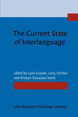 The Current State of Interlanguage: Studies in honor of William E. Rutherford (Paperback)