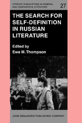 The Search for Self-Definition in Russian Literature - Utrecht Publications in General and Comparative Literature 27 (Hardback)