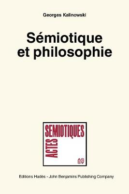 Semiotique et philosophie. (Semiotics and Philosophy) - Actes Semiotiques 3 (Paperback)