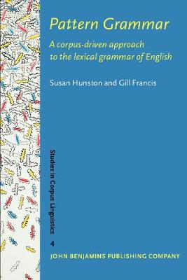 Pattern Grammar: A corpus-driven approach to the lexical grammar of English - Studies in Corpus Linguistics 4 (Paperback)