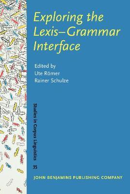Exploring the Lexis-Grammar Interface - Studies in Corpus Linguistics 35 (Hardback)