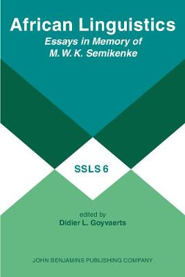 African Linguistics: Essays in Memory of M.W.K. Semikenke - Studies in the Sciences of Language Series 6 (Paperback)