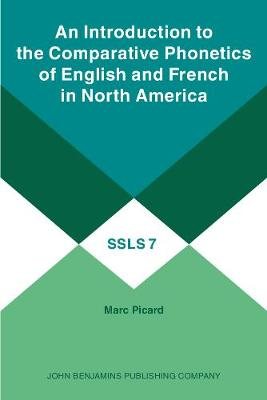 An Introduction to the Comparative Phonetics of English and French in North America - Studies in the Sciences of Language Series 7 (Paperback)