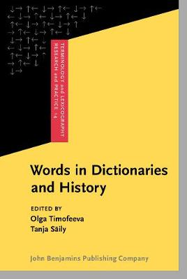 Words in Dictionaries and History: Essays in honour of R.W. McConchie - Terminology and Lexicography Research and Practice 14 (Hardback)