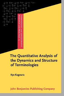 The Quantitative Analysis of the Dynamics and Structure of Terminologies - Terminology and Lexicography Research and Practice 15 (Hardback)