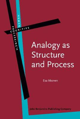 Analogy as Structure and Process: Approaches in linguistics, cognitive psychology and philosophy of science - Human Cognitive Processing 14 (Hardback)