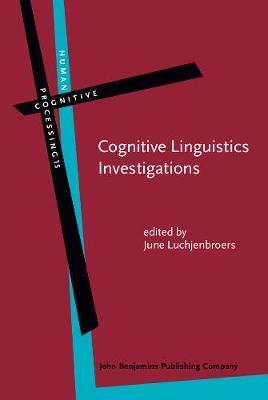 Cognitive Linguistics Investigations: Across languages, fields and philosophical boundaries - Human Cognitive Processing 15 (Hardback)